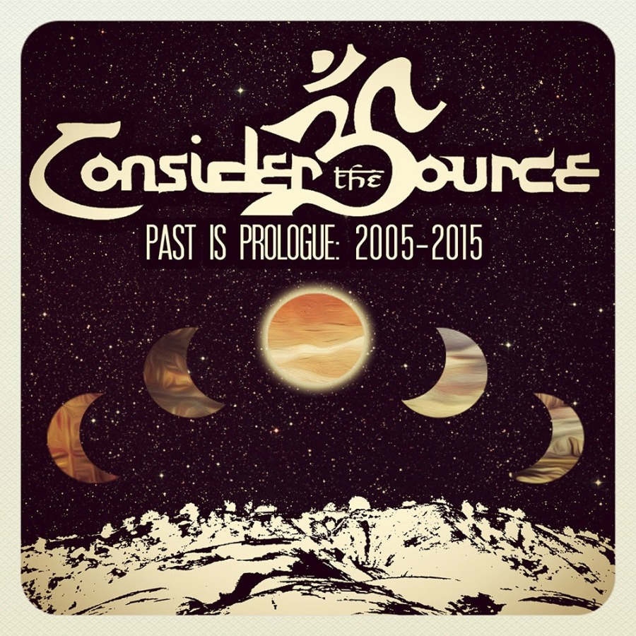 Consider The Source - Past Is Prologue_2005-2015 - cover