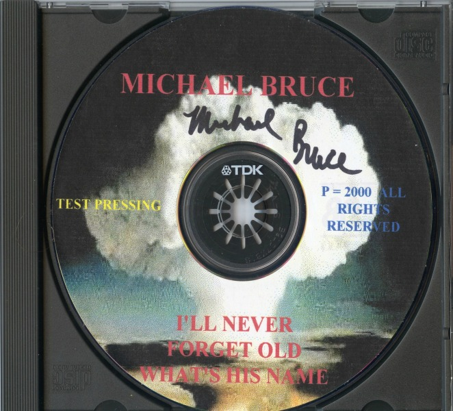 Michael Bruce - I'll Never Forget Old What His Name - actual cd