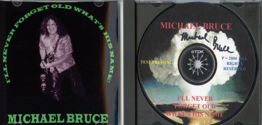 Michael Bruce - I'll Never Forget Old What's His Name - CD